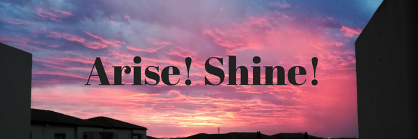 Arise Shine Prayer Day – 1 May 2018